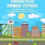 Ebook Panduan Dasar VMware vSphere Edisi 2019